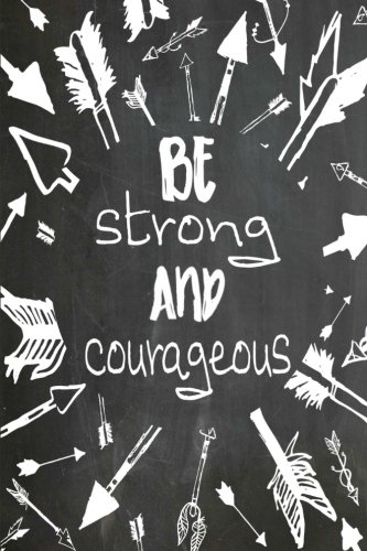 "Read Online Chalkboard Journal - Be Strong and Courageous: 100 page 6"" x 9"" Ruled Notebook: Inspirational Journal, Blank Notebook, Blank Journal, Lined Notebook, ... (Chalkboard Notebook Journals) (Volume 4) pdf epub"