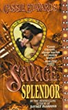 Savage Splendor, Cassie Edwards, 0505521121