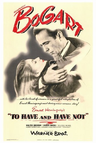 To Have and Have Not POSTER Movie (27 x 40 Inches - 69cm x 102cm) (1944)