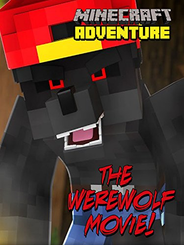 Minecraft Adventure - The Werewolf Movie!