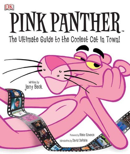 (Pink Panther: The Ultimate Guide to the Coolest Cat in)