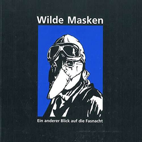 Wilde Masken: Ein anderer Blick auf die Fasnacht