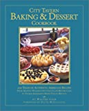 The City Tavern Baking and Dessert Cookbook, Walter Staib and Elizabeth Vrato, 0762415541