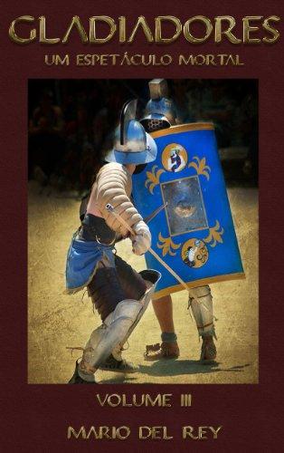 Gladiadores um espetáculo mortal Volume 3