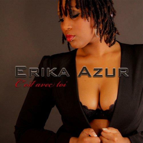 Amazon.com: C'est avec toi: Erika Azur: MP3 Downloads