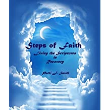Steps of Faith: Living the Scriptures in Recovery