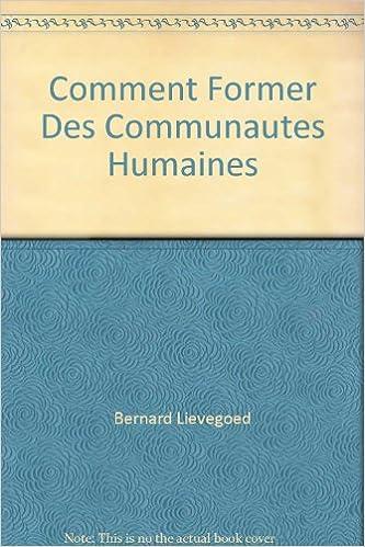 En ligne COMMENT FORMER DES COMMUNAUTES HUMAINES pdf, epub ebook