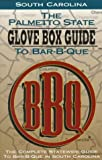 Palmetto State Glovebox Guide to BBQ, BBQ Digest Staff, 1563524082