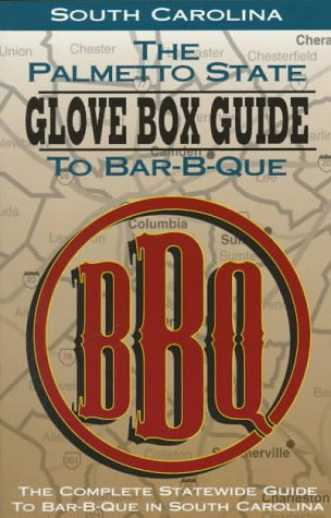 the-palmetto-state-glove-box-guide-to-bar-b-que-the-complete-statewide-guide-to-bar-b-que-in-south-carolina-glovebox-guide-to-barbecue-series