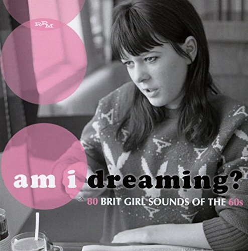 Am I Dreaming? 80 Brit Girl Sounds Of The 60S /  Various Artists (Sixties Girl)