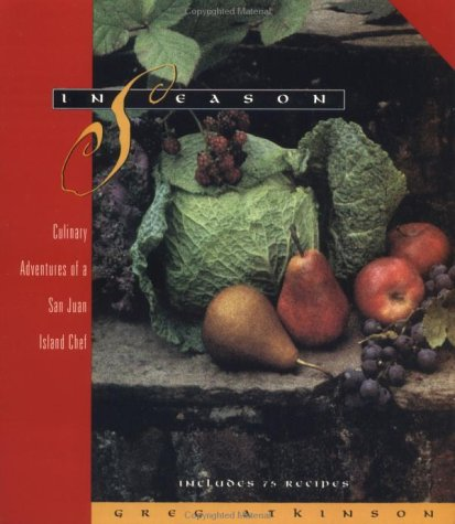 In Season: Culinary Adventures of a San Juan Island Chef by Greg Atkinson