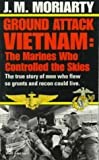Ground Attack - Vietnam, J. M. Moriarty, 0804110654