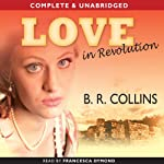 Love in Revolution | B.R. Collins