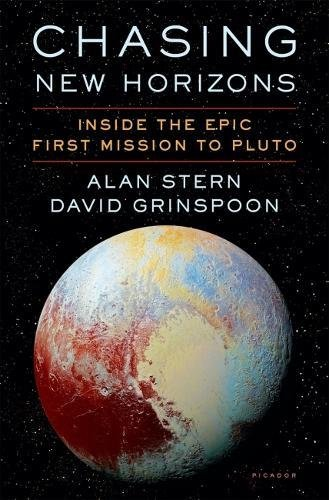 Chasing New Horizons: Inside the Epic First Mission to Pluto [Stern, Alan - Grinspoon, David] (Tapa Dura)