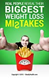 Real people reveal their biggest weight loss mistakes