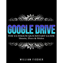 Google Drive: The Ultimate QuickStart Guide – Sheets, Docs & Slides (Google Drive, Excel, Office)
