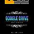 Google Drive: The Ultimate QuickStart Guide - Sheets, Docs & Slides (Google Drive, Excel, Office)