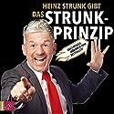 Das Strunk-Prinzip Hörbuch von Heinz Strunk Gesprochen von: Heinz Strunk