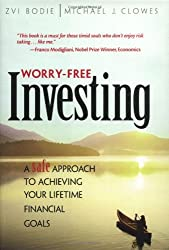 Worry-Free Investing A Safe Approach to Achieving Your Lifetime Financial Goals