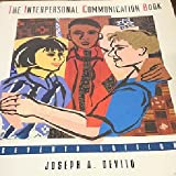 The Interpersonal Communication Book, DeVito, Joseph A., 0673991776