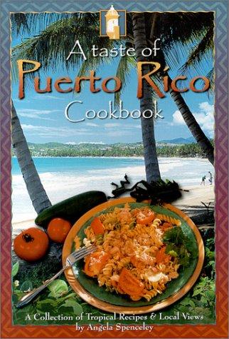 A taste of puerto rico cookbook angela spenceley 9781901123562 a taste of puerto rico cookbook angela spenceley 9781901123562 amazon books forumfinder Choice Image