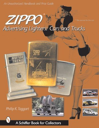 Zippo Advertising Lighters: Cars & Trucks (Schiffer Book for Collectors)