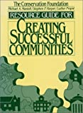 Resource Guide for Creating Successful Communities, Conservation Foundation Staff and Mantell, Michael A., 1559630310