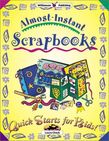 Download Almost Instant Scrapbooks (Quick Starts for Kids!) ebook
