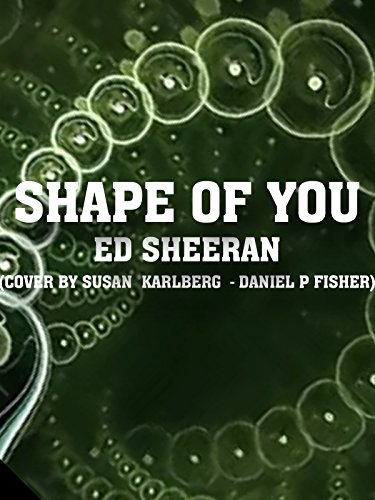 Clip: Shape of You - Ed Sheeran - (Cover by Susan Karlberg - Daniel P Fisher) (The Best Hallelujah Version)