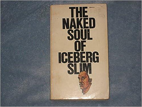 The naked soul of iceberg slim pics 146