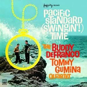 Pacific Standard (Swingin'!) Time. The Buddy DeFranco Tommy Gumina Quartet