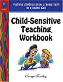 Child-Sensitive Teaching Workbook, Karyn Henley, 1933803088