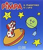 Pimpa. Il pianetino e l'Ufo. Ediz. illustrata
