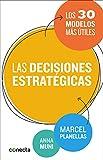 Las decisiones estratégicas: Los 30 modelos más útiles (CONECTA)
