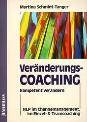 Veränderungscoaching: Kompetent verändern. NLP im Changemenagement, im Einzel- und Teamcoaching