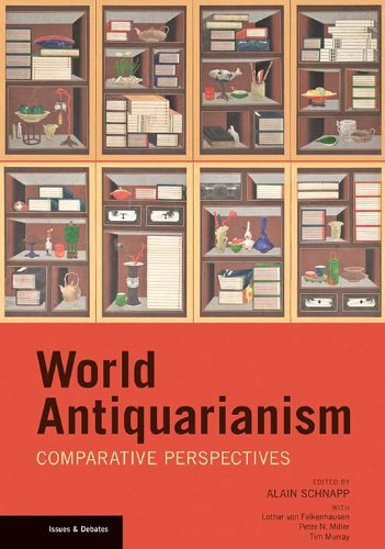 World Antiquarianism: Comparative Perspectives (Issues & Debates)
