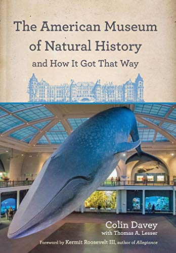 The American Museum of Natural History and How It Got That Way [Idioma Inglés] por Colin Davey