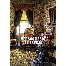 Versos desde el espejo (Spanish Edition) Jan 03, 2018