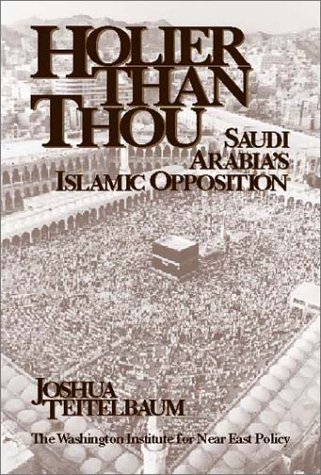 Holier than Thou: Saudi Arabia's Islamic Opposition (Policy Papers (Washington Institute for Near East Policy), No. 52.) pdf
