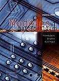Modèles mathématiques, tome 1 : Technologies du génie électrique