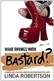 What Rhymes with Bastard?, Linda Robertson, 1596923016