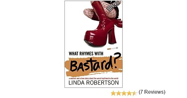 What Rhymes with Bastard?: Linda Robertson: 9781596923010: Amazon ...