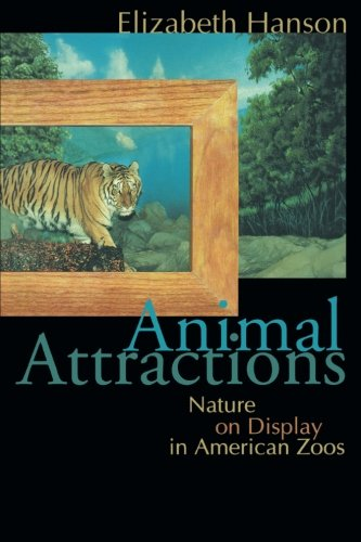 American Zoos (Animal Attractions: Nature on Display in American Zoos)
