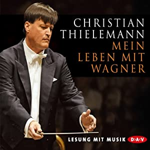 Mein Leben mit Wagner Hörbuch