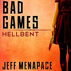 Bad Games: Hellbent - A Dark Psychological Thriller Audiobook