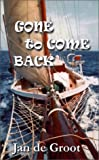 Gone to Come Back, Jan de Groot, 0968354718