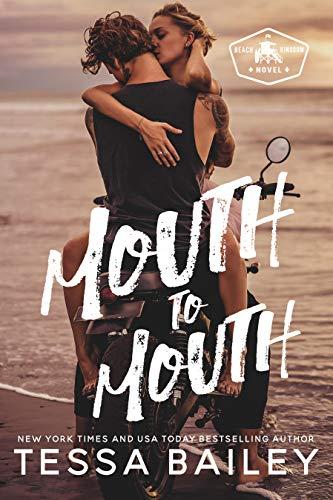 Mouth to Mouth (Beach Kingdom) by [Bailey, Tessa]