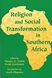 Religion and Social Transformation in Southern Africa, Frank Kaufmann, 1557787778