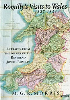 Romilly's Visits to Wales, 1827-54: Extracts from the Diaries of the Reverend Joseph Romilly