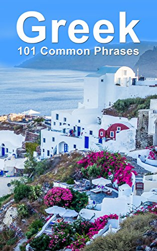 Greek: 101 Common Phrases (Learn Greek Alphabet)
